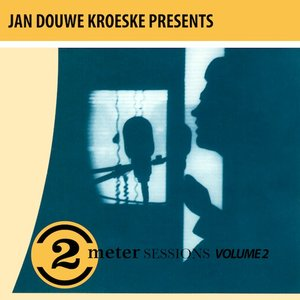 Image for 'Jan Douwe Kroeske presents: 2 Meter Sessions, Vol. 2'