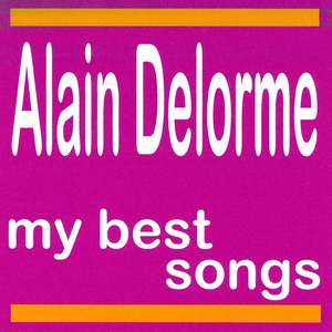 Image for 'Alain Delorme : My Best Songs'