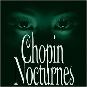 Image for 'Chopin : Nocturnes [Complete] (APEX)'