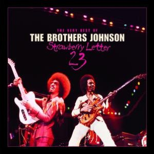 Bild för 'Strawberry Letter 23/The Very Best Of The Brothers Johnson'
