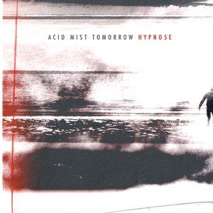 'Acid Mist Tomorrow' için resim
