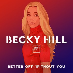 Image for 'Better Off Without You (feat. Shift K3Y)'