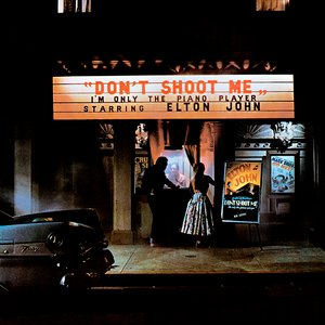 Image pour 'Don't Shoot Me I'm Only The Piano Player'