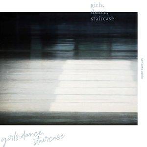 '映画『リズと青い鳥』オリジナルサウンドトラック「girls,dance,staircase」'の画像