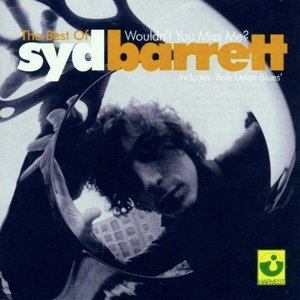Image for 'The Best of Syd Barrett: Wouldn't You Miss Me?'