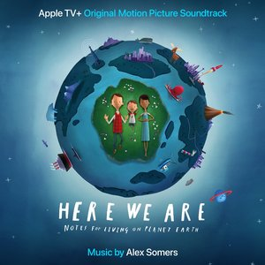 Image for 'Here We Are (Apple TV+ Original Motion Picture Soundtrack)'
