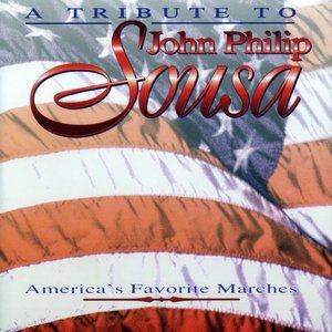 Image for 'A Tribute to John Philip Sousa'