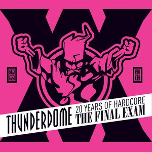 Image for 'Thunderdome - The Final Exam - 20 Years Of Hardcore'