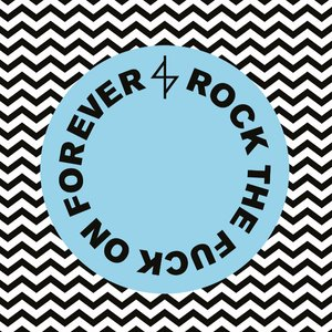 Image for 'Rock The Fuck On Forever'