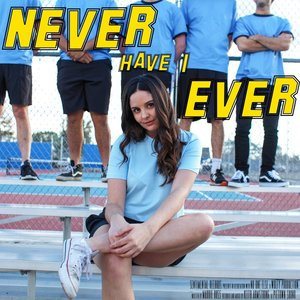 Image for 'Never Have I Ever'