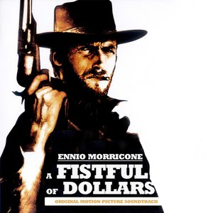 Image for 'A Fistful of Dollars (Original Motion Picture Soundtrack) [Remastered]'