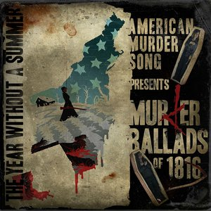 Image for 'Murder Ballads of 1816: The Year Without a Summer'
