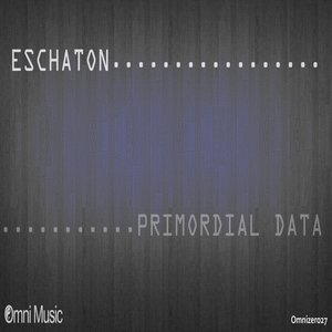 Image for 'Eschaton - Primordial Data LP'