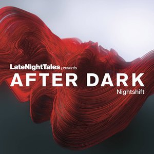 Image for 'Late Night Tales Presents After Dark: Nightshift'