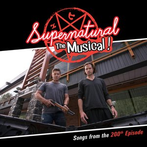 Image for 'Supernatural: The Musical (Songs from the 200th Episode)'