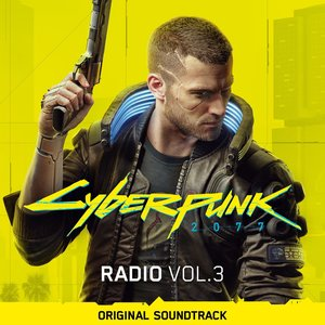 Image for 'Cyberpunk 2077: Radio, Vol. 3 (Original Soundtrack)'