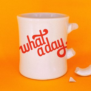 Image for 'What A Day'