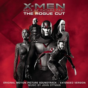 Image for 'X-Men: Days of Future Past - Rogue Cut (Original Motion Picture Soundtrack - Extended Version)'