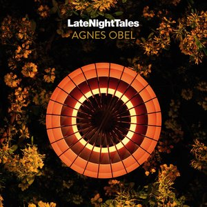 Image for 'Late Night Tales: Agnes Obel'