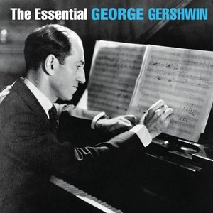 Image for 'The Essential George Gershwin'