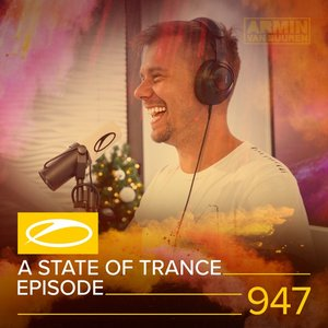 Image for 'ASOT 947 - A State Of Trance Episode 947'