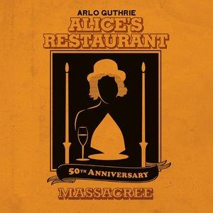 Image for 'Alice's Restaurant 50th Anniversary Massacree'