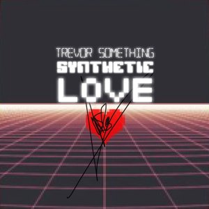 Image for 'Synthetic Love'
