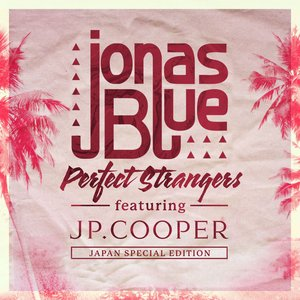 Image for 'Perfect Strangers (feat. JP Cooper) [Japan Special Edition] - EP'