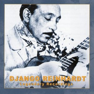 Image for 'Django Reinhardt: Legendary Recordings'
