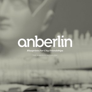 Image for 'Blueprints For City Friendships: The Anberlin Anthology'