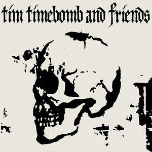 Imagem de 'Tim Timebomb and Friends'
