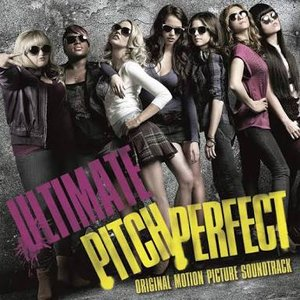 Image for 'Ultimate Pitch Perfect (Original Motion Picture Soundtrack)'