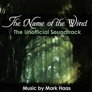 Image for 'The Name of the Wind: The Unofficial Soundtrack'