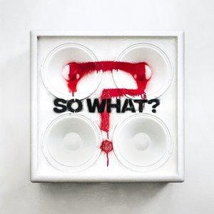 Изображение для 'So What?'