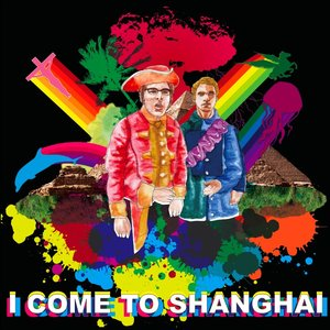Image for 'I Come to Shanghai'