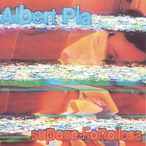 Image for 'Albert Pla Supone A Fonollosa'