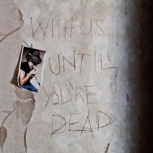 Image for 'With Us Until You're Dead'