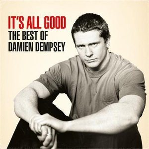 Image for 'It's All Good - The Best of Damien Dempsey'