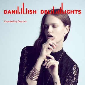 Image for 'Danish Delights (Compiled by Alexander Descroix)'