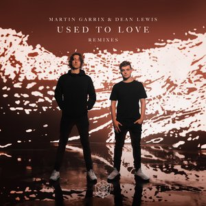 Image for 'Used To Love (with Dean Lewis) [Remixes]'