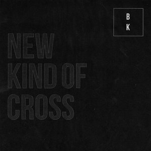 Image for 'New Kind Of Cross'