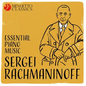 Image for 'Sergei Rachmaninoff: Essential Piano Music'
