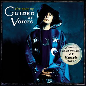 Image for 'The Best of Guided By Voices: Human Amusements At Hourly Rates'