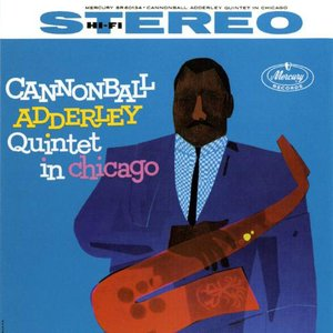 Image for 'Cannonball Adderley Quintet in Chicago'