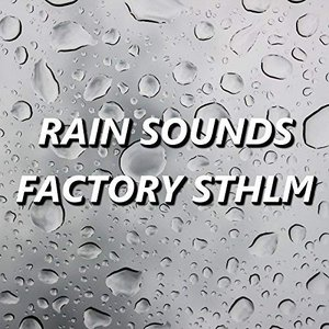Image for 'Rain Sounds Factory STHLM'
