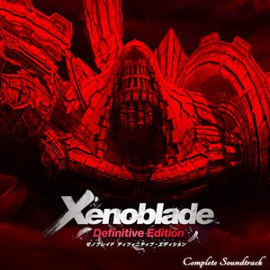 Image for 'Xenoblade Chronicles: Definitive Edition Complete Soundtrack'