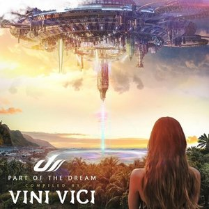 Image for 'Part of the Dream (Compiled by Vini Vici)'