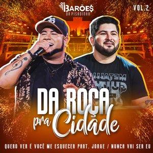 Image for 'Da Roça Pra Cidade (Ao Vivo), Vol. 02'