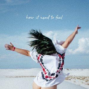 Imagem de 'How It Used to Feel'