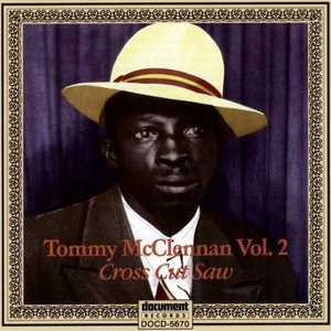 "Image for 'Tommy McClennan Vol. 2 ""Cross Cut Saw""'"